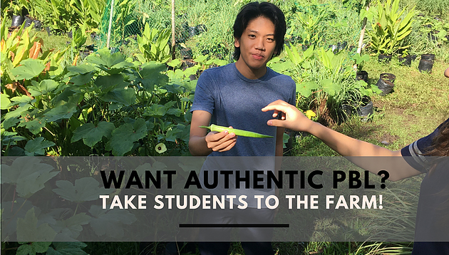 Want authentic PBL? Take students to the farm!