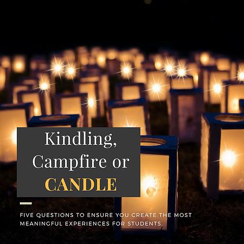 Kindling, Campfires or Candles?