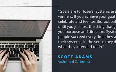 'Goals are For Losers.' Try Systems Instead.